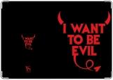 Обложка на паспорт с уголками, I want to be evil